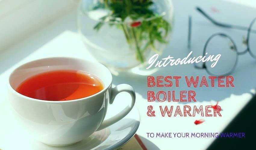 Best water Boiler and warmer